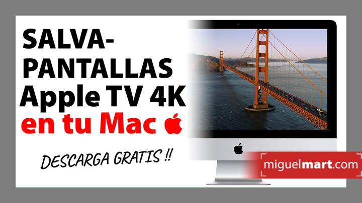 SALVAPANTALLAS del Apple TV 4K en Mac - Aerial 2020 DESCARGA GRATIS